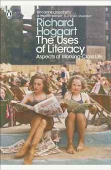 The Uses of Literacy : Aspects of Working-Class Life, Paperback Book