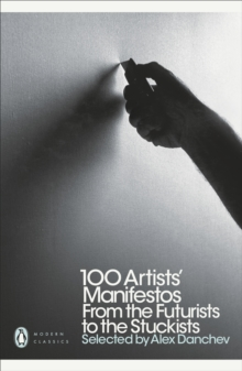 100 Artists' Manifestos : From the Futurists to the Stuckists, Paperback Book