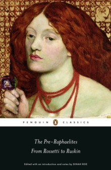 The Pre-Raphaelites: From Rossetti to Ruskin, Paperback Book