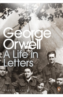 George Orwell: A Life in Letters, Paperback / softback Book