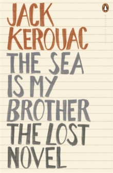 The Sea is My Brother : The Lost Novel, Paperback Book