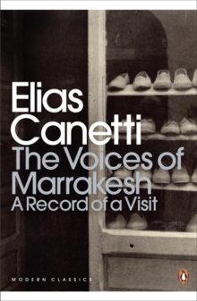 The Voices of Marrakesh: A Record of a Visit, Paperback / softback Book