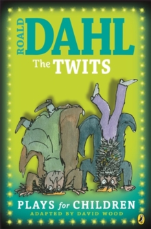 The Twits : Plays for Children, Paperback Book