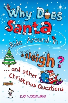 Why Does Santa Ride Around in a Sleigh? : . . . and Other Christmas Questions, Paperback Book