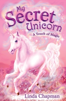 My Secret Unicorn: A Touch of Magic : A Touch of Magic, Paperback Book