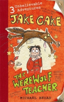 Jake Cake: The Werewolf Teacher, Paperback Book