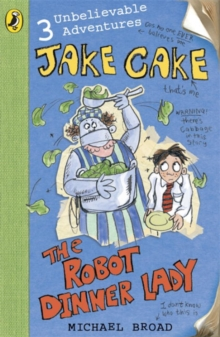 Jake Cake: The Robot Dinner Lady, Paperback Book