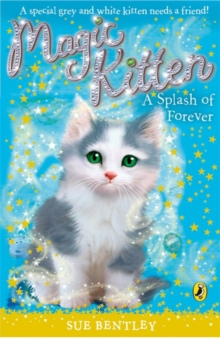 Magic Kitten: A Splash of Forever, Paperback Book