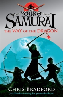 The Way of the Dragon (Young Samurai, Book 3), Paperback / softback Book