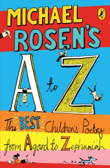 Michael Rosen's A-Z : The best children's poetry from Agard to Zephaniah, Paperback / softback Book