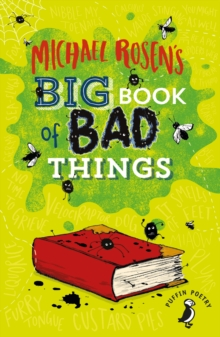 Michael Rosen's Big Book of Bad Things, Paperback / softback Book