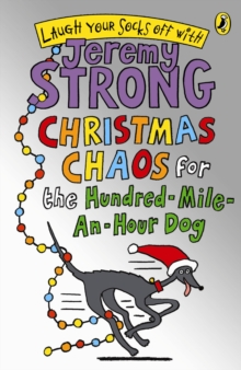 Christmas Chaos for the Hundred-Mile-An-Hour Dog, Paperback / softback Book
