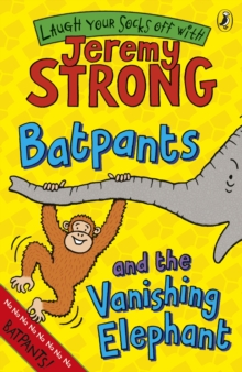 Batpants and the Vanishing Elephant, Paperback Book