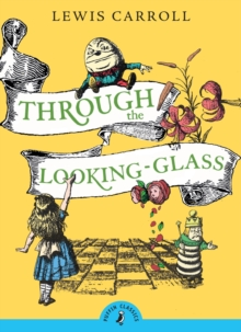 Through the Looking Glass and What Alice Found There, Paperback Book