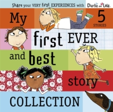 Charlie and Lola: My First Ever and Best Story Collection, Hardback Book