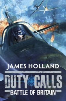 Duty Calls: Battle of Britain : World War 2 Fiction, Paperback / softback Book