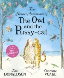 The Further Adventures of the Owl and the Pussy-cat, Hardback Book
