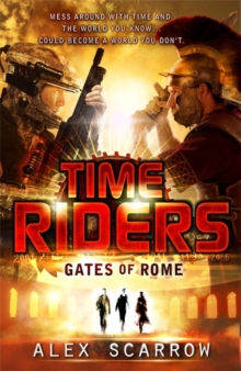TimeRiders: Gates of Rome (Book 5), Paperback / softback Book