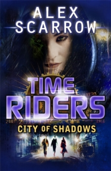 TimeRiders: City of Shadows (Book 6), Paperback / softback Book
