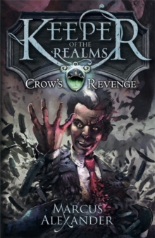 Keeper of the Realms: Crow's Revenge (Book 1), Paperback / softback Book