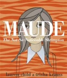 Maude: The Not-So-Noticeable Shrimpton, Paperback Book