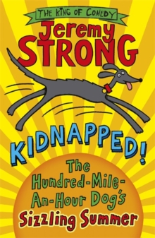 Kidnapped! The Hundred-Mile-an-Hour Dog's Sizzling Summer, Paperback / softback Book