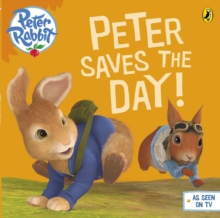 Peter Rabbit Animation: Peter Saves the Day!, Paperback Book