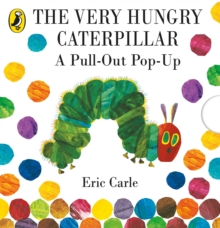 The Very Hungry Caterpillar: A Pull-Out Pop-Up, Hardback Book