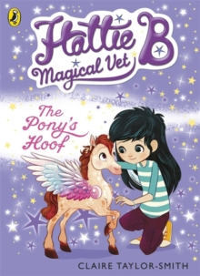 Hattie B, Magical Vet: The Pony's Hoof (Book 5), Paperback / softback Book