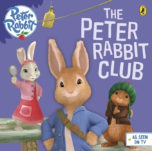 Peter Rabbit Animation: The Peter Rabbit Club, Paperback Book