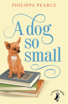 A Dog So Small, Paperback / softback Book