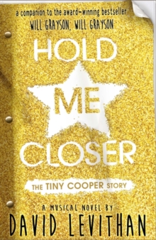 Hold Me Closer : The Tiny Cooper Story, Paperback Book