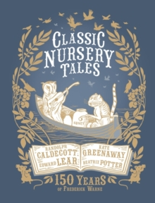 Classic Nursery Tales: 150 Years of Frederick Warne, Hardback Book