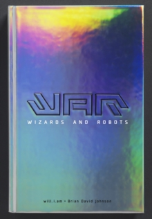 War: Wizards and Robots, Hardback Book