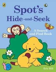 Spot's Hide-and-Seek: A Search and Find Book, Paperback Book