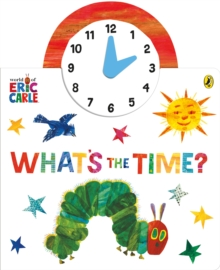The World of Eric Carle: What's the Time?, Board book Book