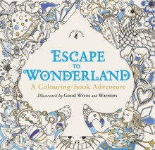 Escape to Wonderland: A Colouring Book Adventure, Paperback / softback Book