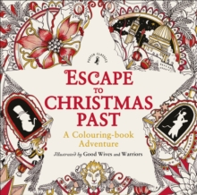 Escape to Christmas Past: A Colouring Book Adventure, Paperback Book