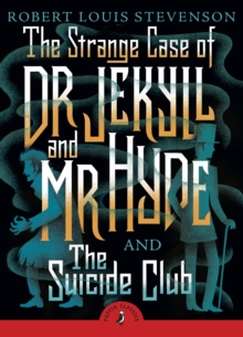 The Strange Case of Dr Jekyll And Mr Hyde & the Suicide Club, Paperback / softback Book