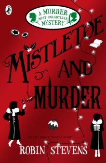 Mistletoe and Murder : A Murder Most Unladylike Mystery, Paperback / softback Book