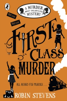 First Class Murder : A Murder Most Unladylike Mystery, EPUB eBook