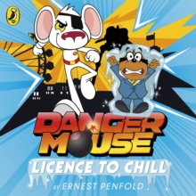 Danger Mouse: Licence to Chill : Case Files Fiction Book 1, CD-Audio Book