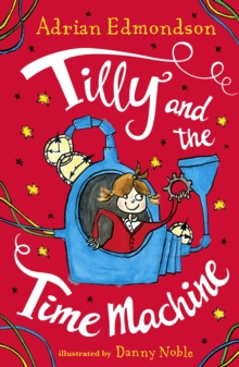 Tilly and the Time Machine : Special Edition, Hardback Book