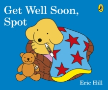 Get Well Soon, Spot, Board book Book