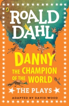 Danny the Champion of the World : The Plays, Paperback Book