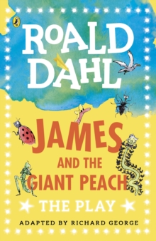 James and the Giant Peach : The Play, Paperback Book