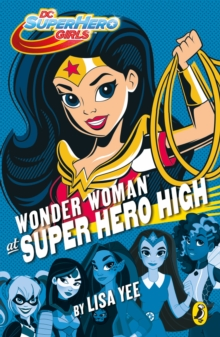 DC Super Hero Girls: Wonder Woman at Super Hero High, EPUB eBook
