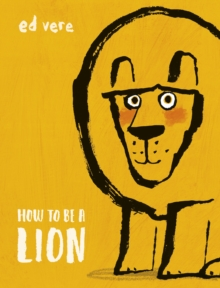 How to be a Lion, Hardback Book