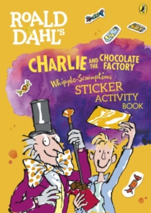 Roald Dahl's Charlie and the Chocolate Factory Whipple-Scrumptious Sticker Activity Book, Paperback / softback Book