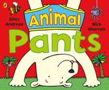 Animal Pants : from the bestselling Pants series, Paperback / softback Book